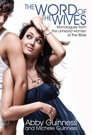 The Word of the Wives - Abby Guinness and Michele Guinness